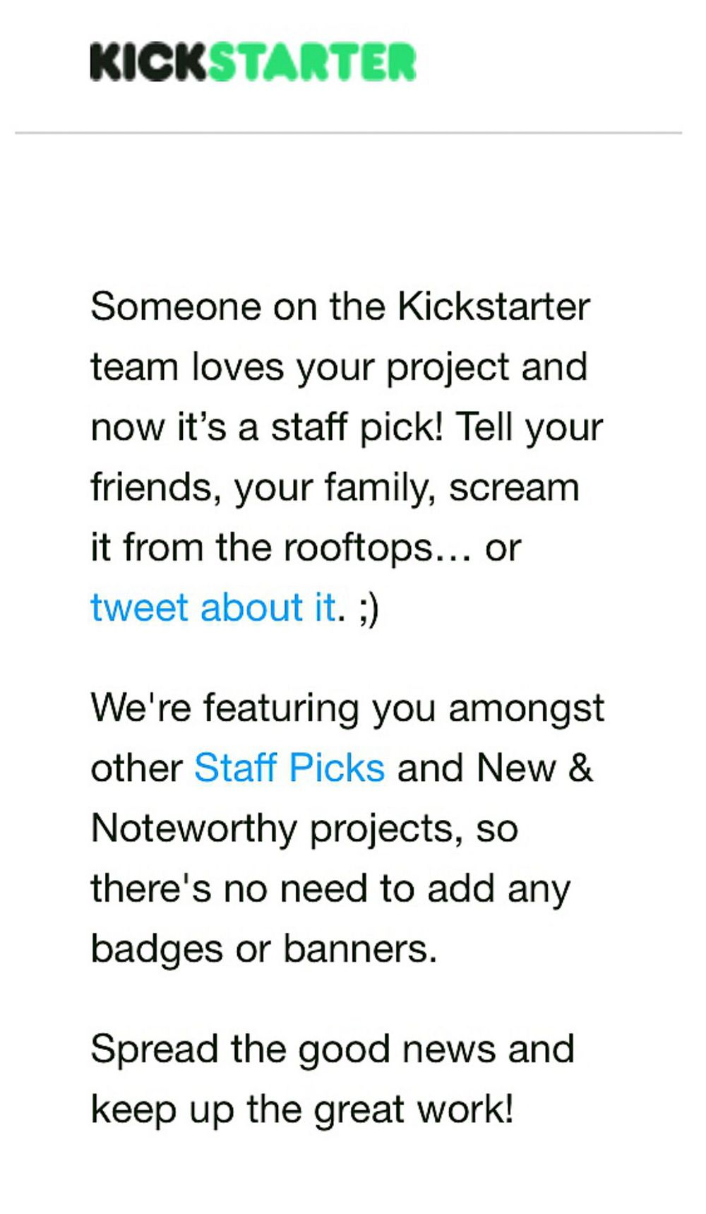 Email of being featured and chosen as a  Kickstarter Staff Pick
