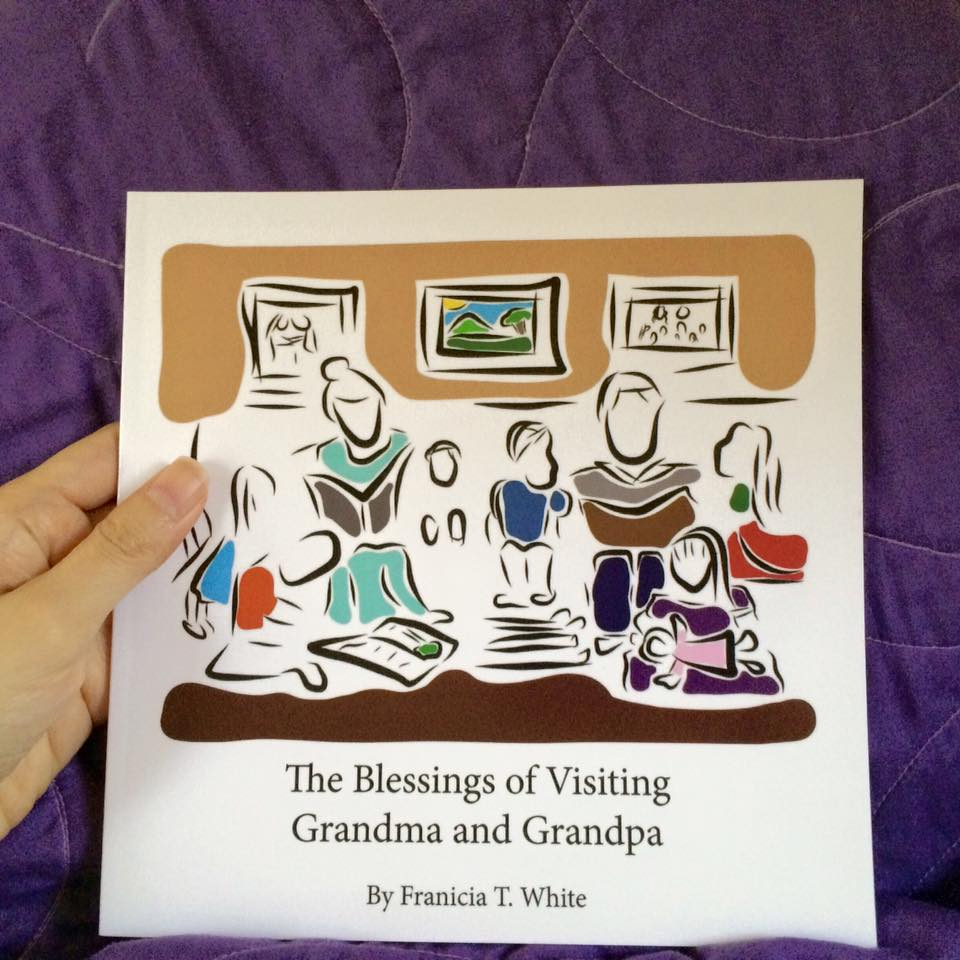 THE softcover COPY OF THE BLESSINGS OF VISITING GRANDMA AND GRANDPA BY FRANICIA T. WHITE, PUBLISHED BY TIM & FRANICIA AT WWW.WHOLESOME.PRESS