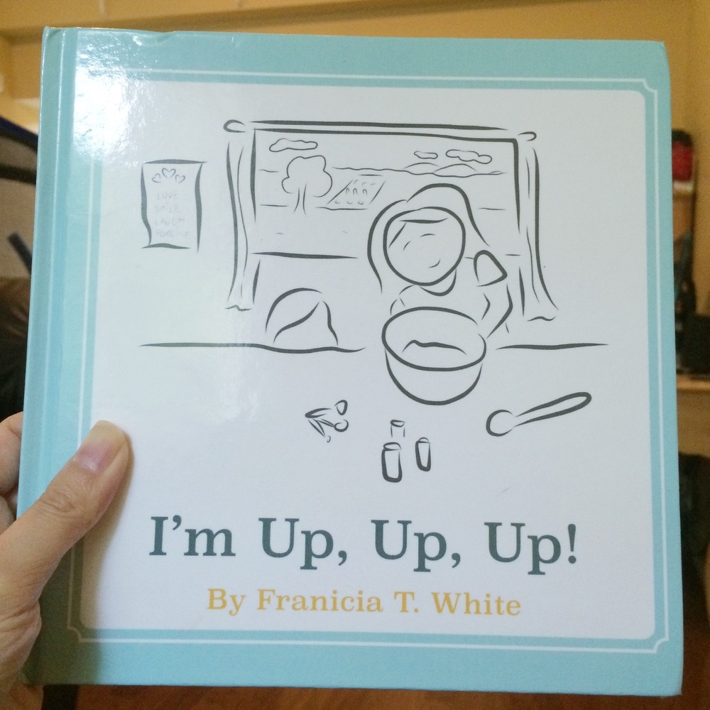 THE HARDCOVER COPY OF I'm Up, Up, Up BY FRANICIA T. WHITE, PUBLISHED BY TIM & FRANICIA AT WWW.WHOLESOME.PRESS