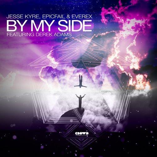 Jesse Kyre, EpicFail & Everex - By My Side (feat. Derek Adams)