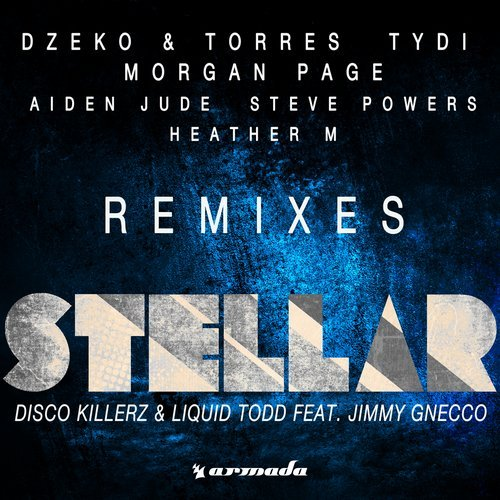 Disco Killerz & Liquid Todd - Stellar (feat. Jimmy Gnecco) [Remixes]