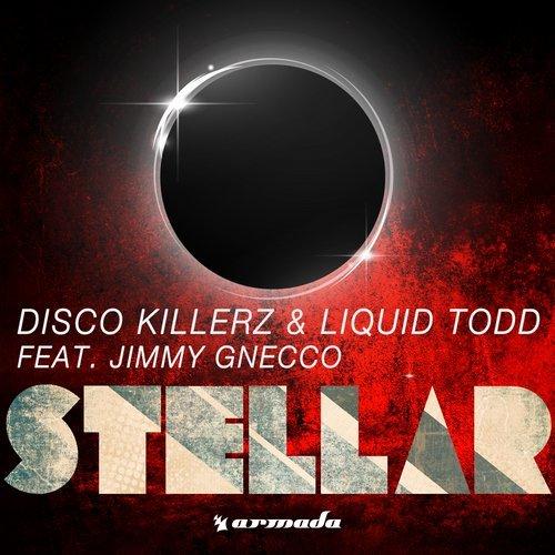 Disco Killerz & Liquid Todd - Stellar (feat. Jimmy Gnecco)