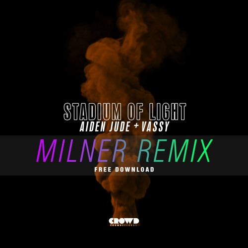 Aiden Jude & Vassy - Stadium Of Light (Milner Remix)