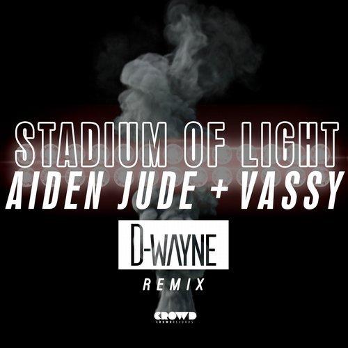 Aiden Jude & Vassy - Stadium Of Light (D-Wayne Remix)