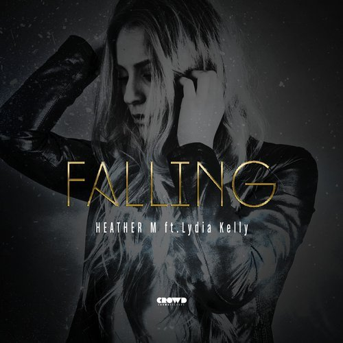 Heather M - Falling (feat. Lydia Kelly)