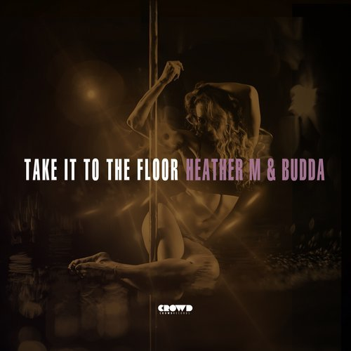 Heather M & Budda - Take It To The Floor