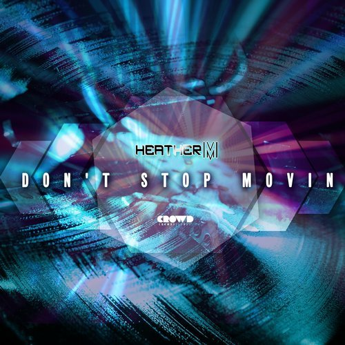 Heather M - Don't Stop Movin