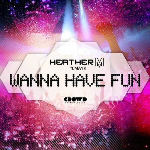 Heather M - Wanna Have Fun (feat. MAYK)
