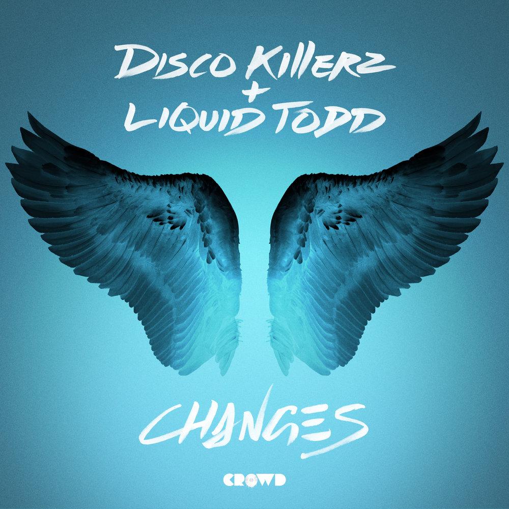 Disco Killerz & Liquid Todd - Changes