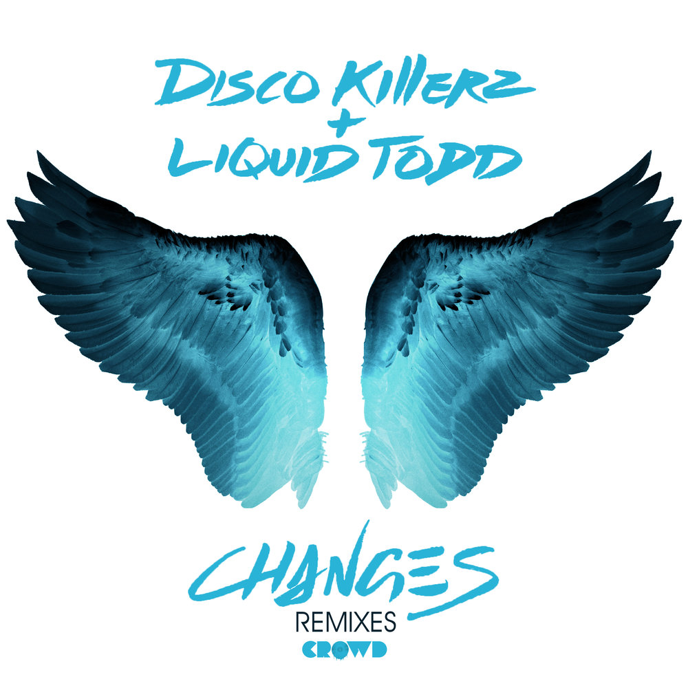 Disco Killerz & Liquid Todd - Changes (Remixes)