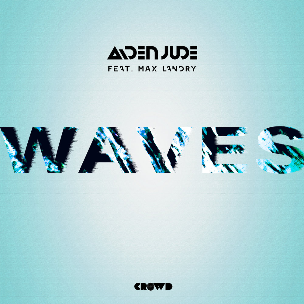 Aiden Jude - Waves (feat. Max Landry)