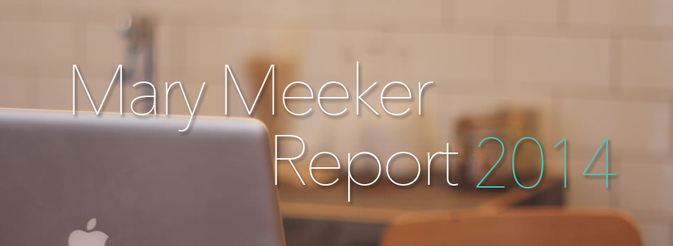 Mary Meeker Technology Report 2014
