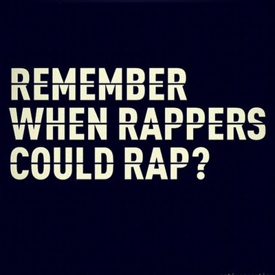 "hiphopfightsback: More like: ""Remember when radio and the mainstream cared about talent?"""