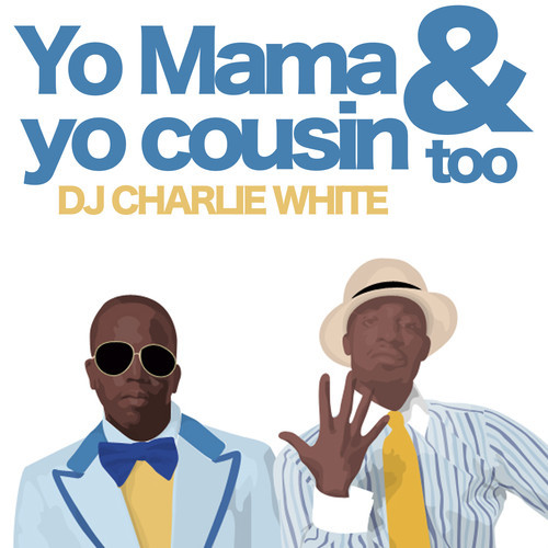 "gojudo: This is ""Yo Mama & Yo Cousin Too (An Outkast Mix)"" brought to you by none other than DJ Charlie White. Turn it sky high! SoundCloud Link: http://snd.sc/13huDQW"