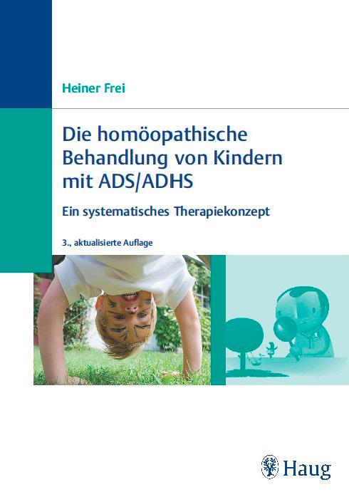 H. Frei: Homöopathische Behandlung von Kindern mit ADS/ADHS