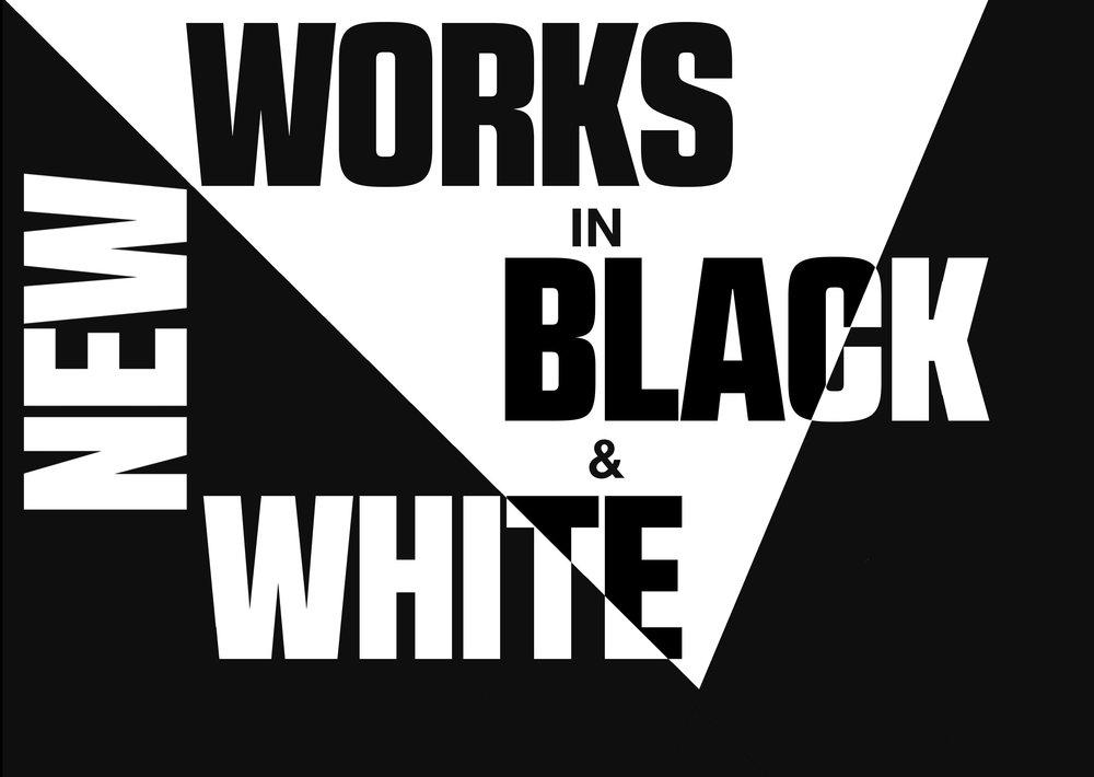 New Works in Black & White      November 9-December 1, 2018