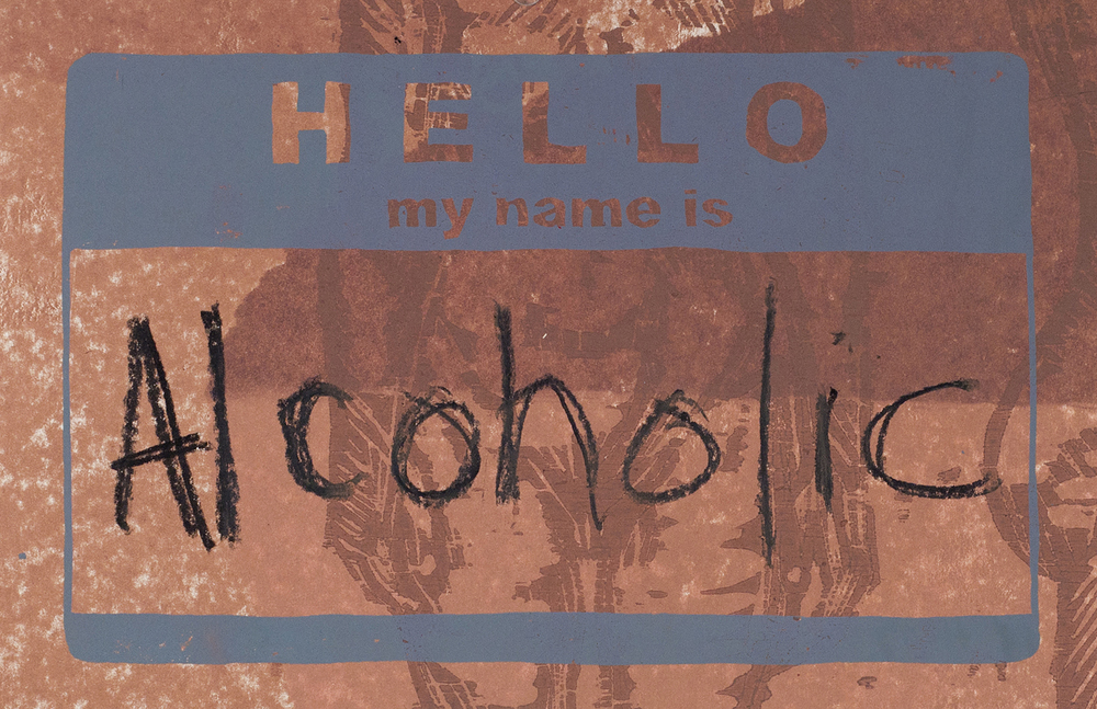 Hello, my name is...(alcoholic)