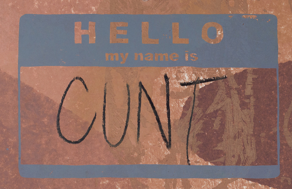 Hello, my name is...(cunt)