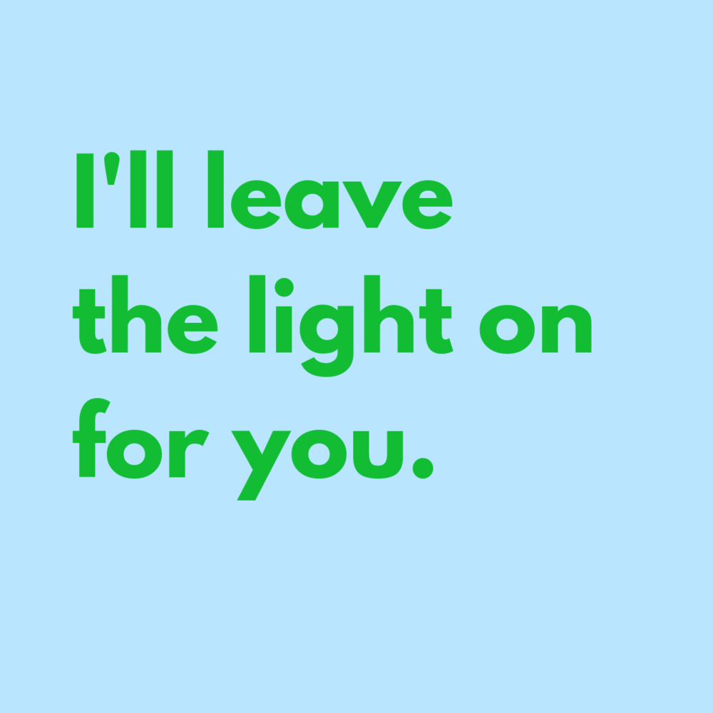 I'll leave the light on for you.png