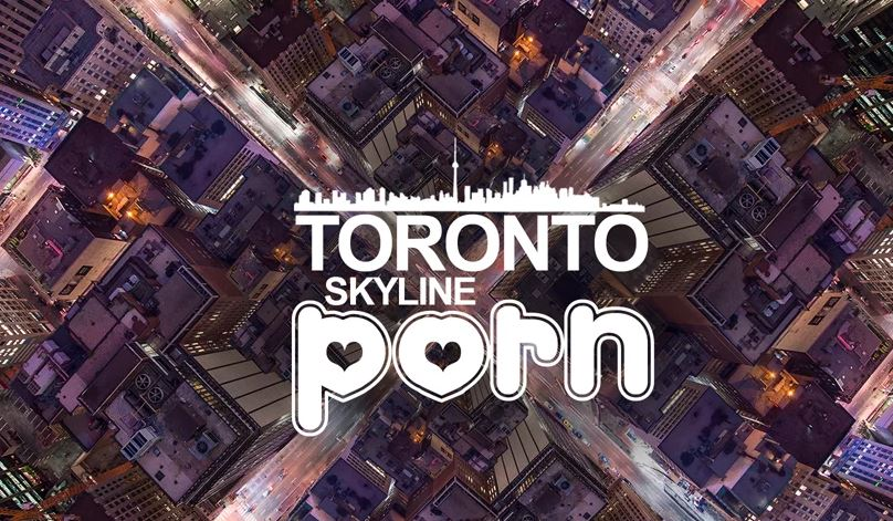 a toronto skyline porn video.JPG