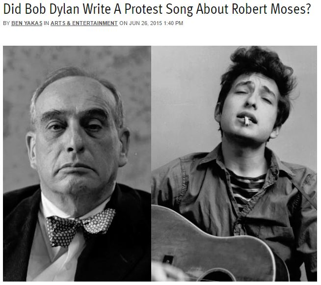 http://gothamist.com/2015/06/26/bob_dylan_robert_moses.php
