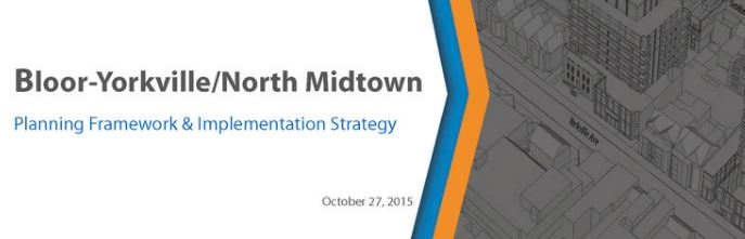 bloor yorkville north midtown planning framework & implementation strategy oct 27 2015.JPG