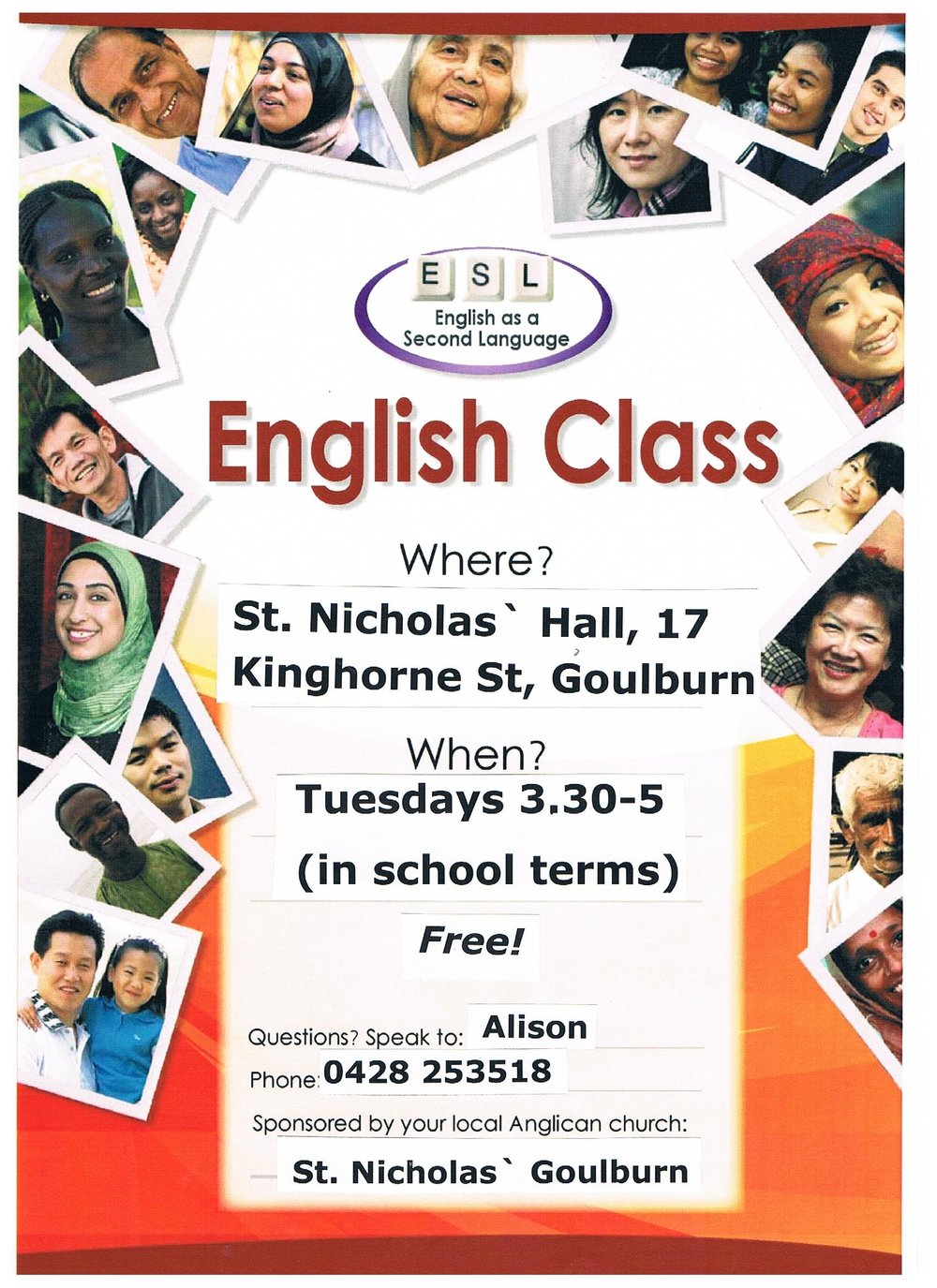 English Classes   are held at St Nicholas' Hall 17 Kinghorne Street, Goulburn Each Tuesday (during school terms), from 3:30pm until 5pm. Free of Cost.