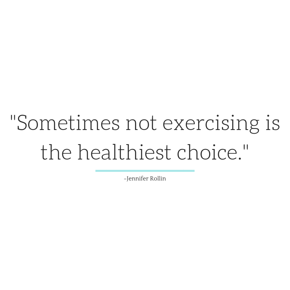 %22Sometimes not exercising is the healthiest choice.%22.png