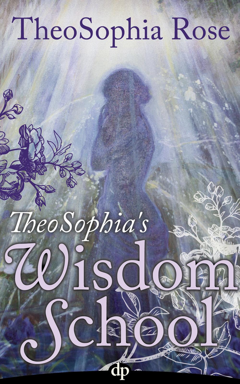 Rose_TheoSophia's Wisdom School_EBK_FINAL.jpg