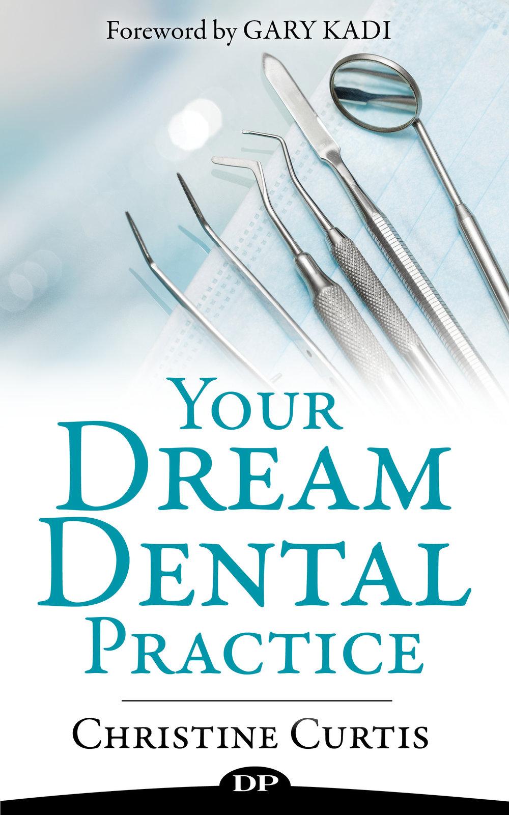 Curtis_Your Dream Dental Practice_EBK_FINAL.jpg