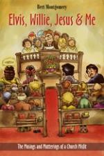 ELVIS, WILLIE, JESUS & ME  (2008, Smyth & Helwys)