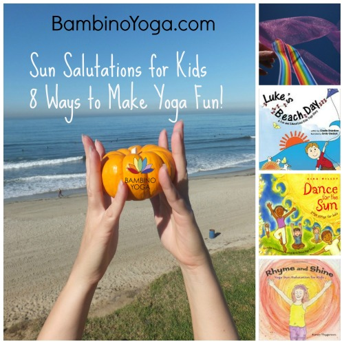 8 Ways To Practice Sun Salutations With Kids
