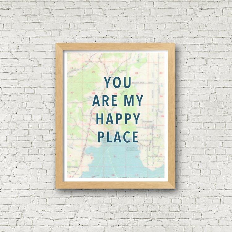 You Are My Happy Place Map Print 11x14 Rachel Ann Austin