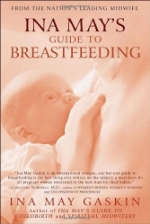 Ina May's Guide to Breastfeeding by Ina May Gaskin