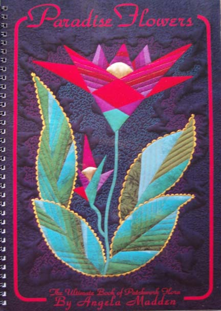 Paradise Flowers by Angela Madden. Floral applique quilts.