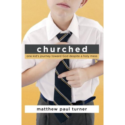 churched, jesus needs new PR, matthew, paul, turner, MPT, book, review, christian, christianity, baptist, methodist, pentecostal, apostolic, jesus, blog, post, book, review, giveaway, kindle, ereader, ipad, technology, free