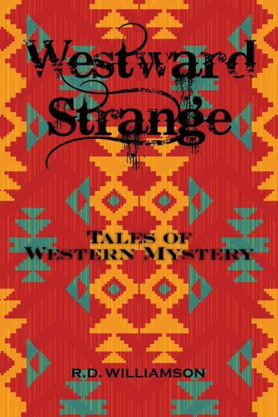 Westward Strange ~ Tales of Western Mystery