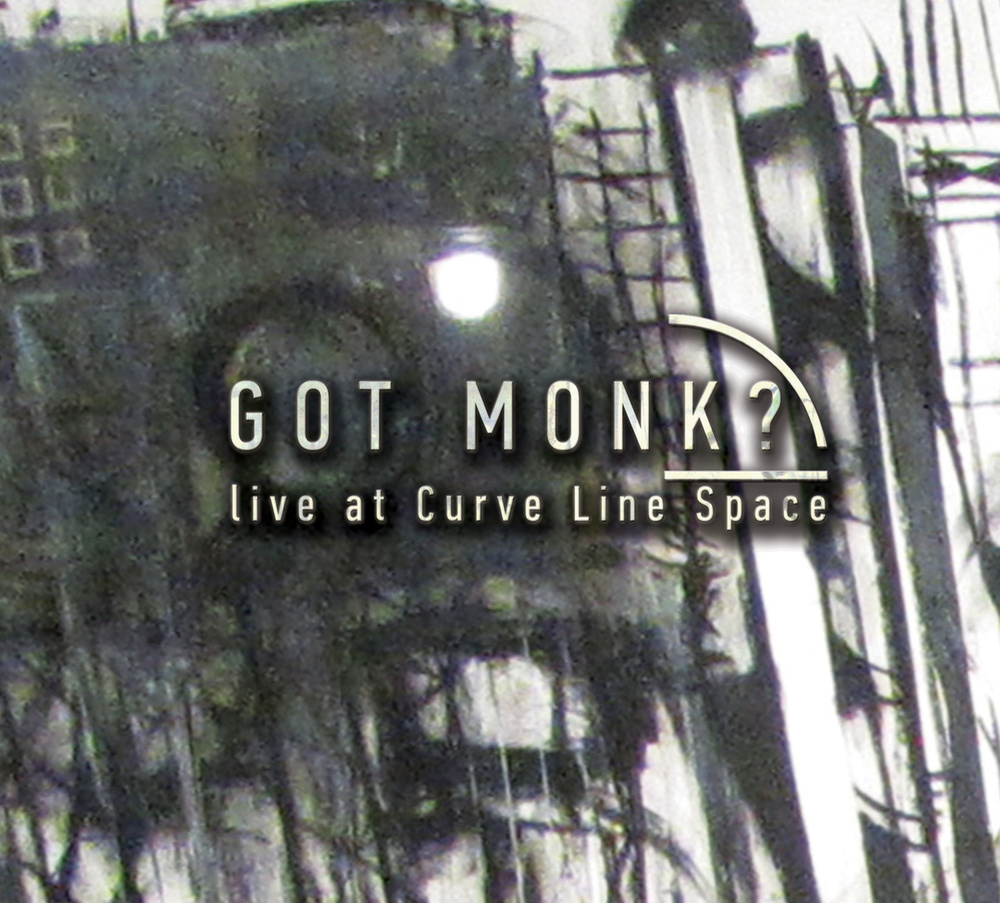Got Monk? // Live at Curve Line Space