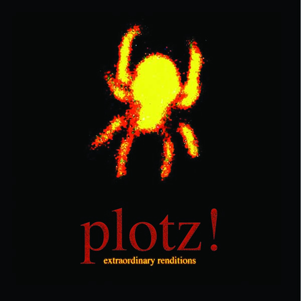 PLOTZ! // Extraordinary Renditions