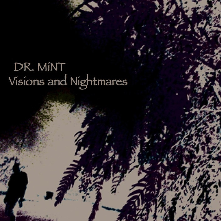 DR. MiNT // Visions and Nightmares