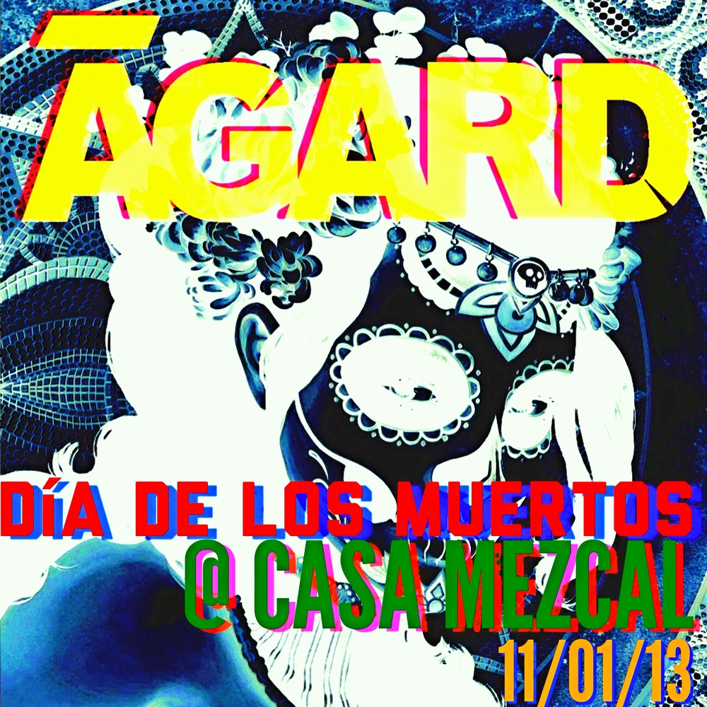 ĀGARD at Casa Mezcal 11/01/13