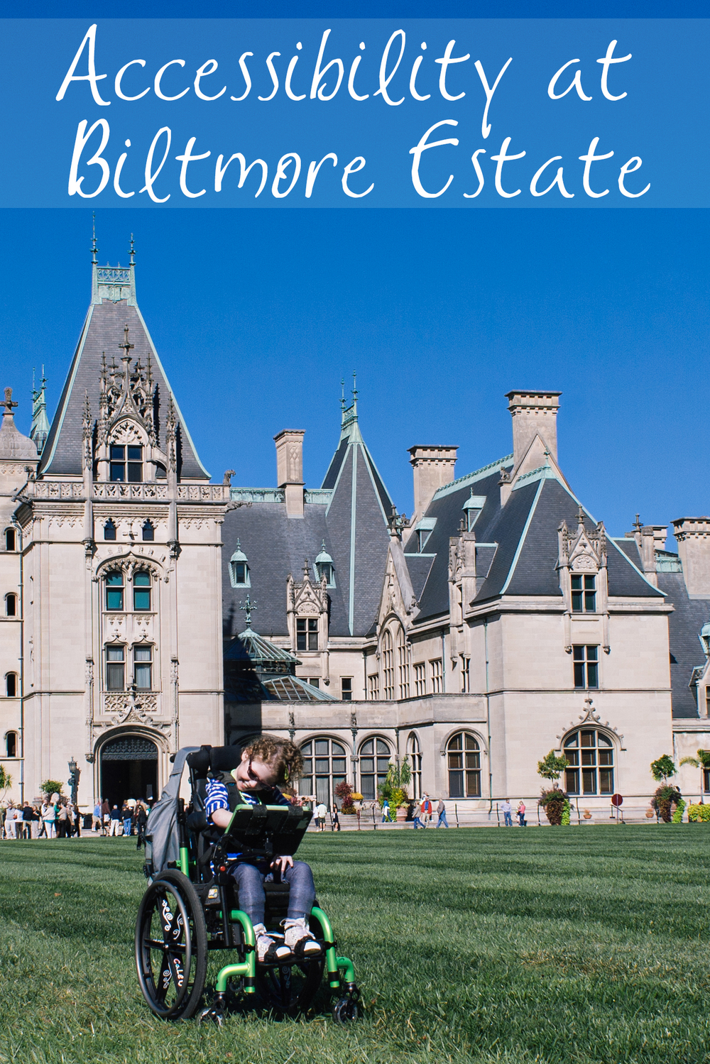 The Biltmore Estate Accessibility Asheville North Carolina
