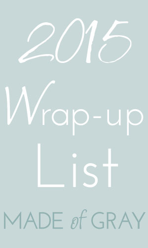 2015 Wrap-up List via madeofgray.com