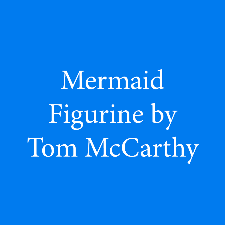 Mermaid Figurine by Tom McCarthy.jpg