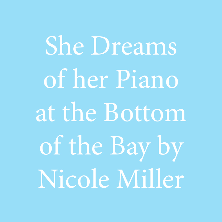 She Dreams of Her Piano by Nicole Miller.jpg