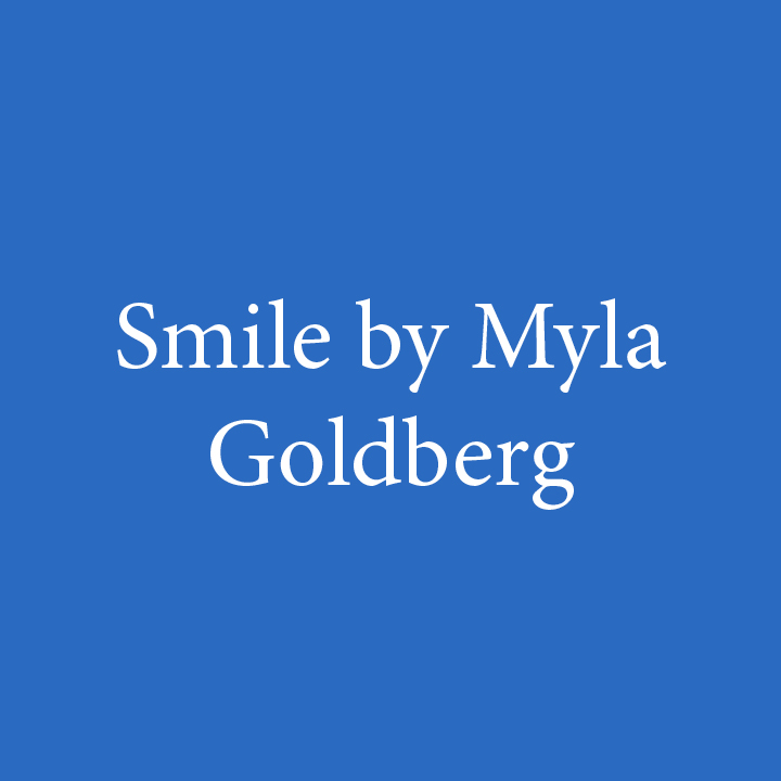 Smile by Myla Goldberg.jpg