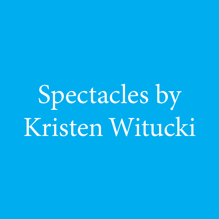 Spectacles by Kristen Witucki.jpg