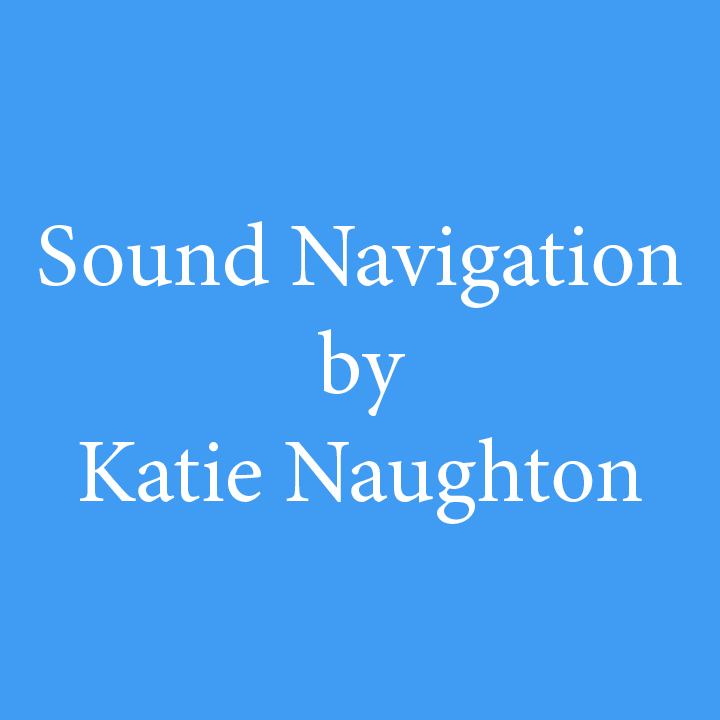 Sound Navigation by Katie Naughton.jpg