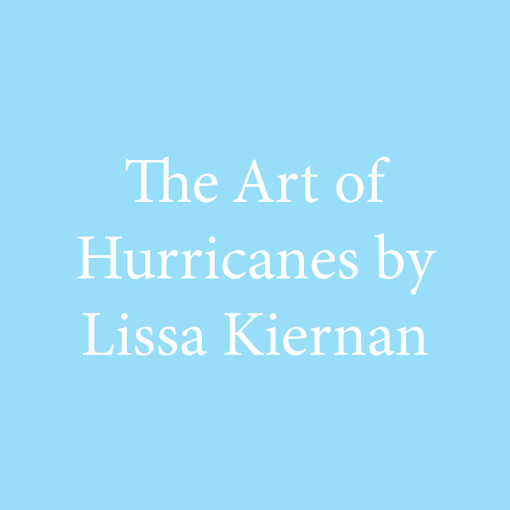 The Art of Hurricanes by Lissa Kiernan.jpg