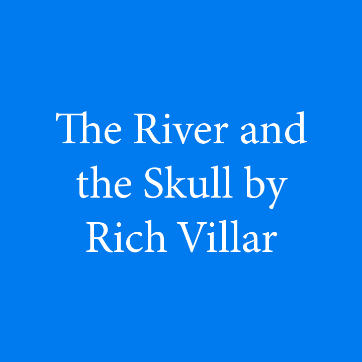 The River and the Skull by Rich Villar.jpg